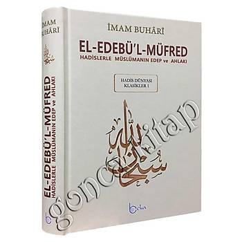 El Edebül Müfred, Hadislerle Müslümanın Edep ve Ahlakı