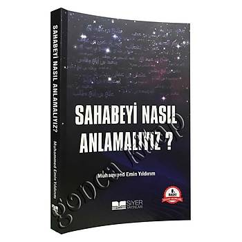 Sahabeyi Nasýl Anlamalýyýz?