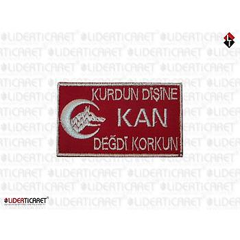 ''Kurdun Diþine Kan Deðdi Korkun''  Kýrmýzý Renk Arma/Peç