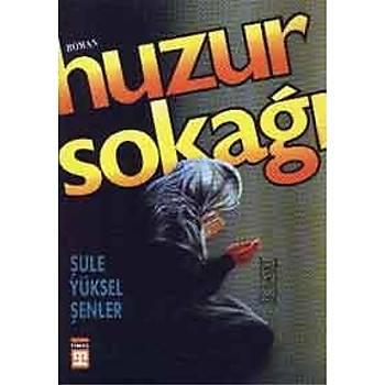 Huzur Sokaðý/Þule Yüksel Þenler