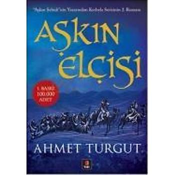 Aþkýn Elçisi / Ahmet Turgut