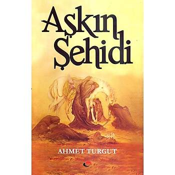 Aþkýn Þehidi / Ahmet Turgut