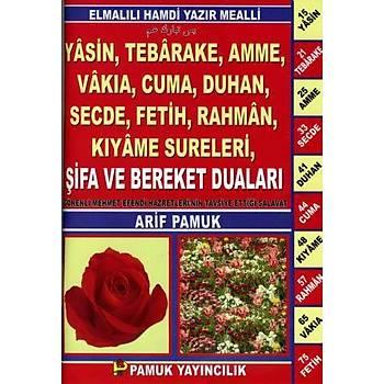 Yasin, Tebarake, Amme, Vakýa, Cuma, Duhan, Secde, Fetih, Rahman, Kýyame Sureleri Þifa ve Bereket Dualarý