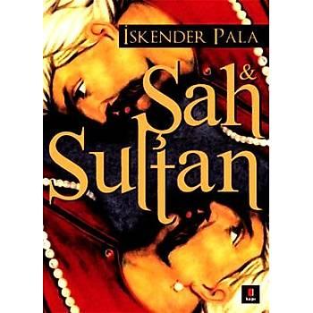 Þah ve Sultan/Ýskender Pala