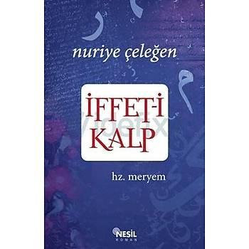 Ýffet-i Kalp/Nuriye Çeleðen