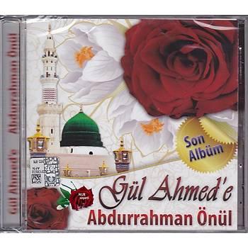 Gül Ahmed'e & Abdurrahman Önül