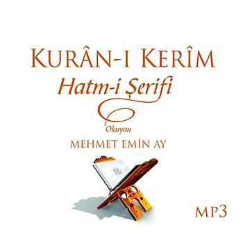 Kur'an-ý Kerim Hatm-i Þerifi-MP3 / Prof. Dr. Mehmet Emin Ay