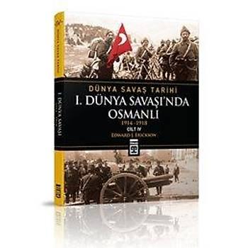 I. Dünya Savaþý'nda Osmanlý / Dünya Savaþ Tarihi 4 (1914-1918)
