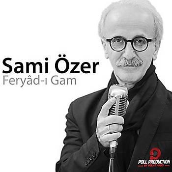 Feryad-ý Gam / Sami Özer