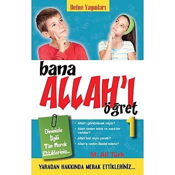 Bana Allah'ý Öðret 1 / M.Ali Türk