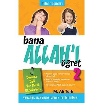 Bana Allah'ý Öðret 2 / M.Ali Türk