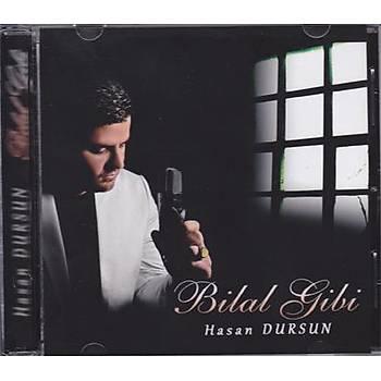 Bilal Gibi / Hasan Dursun