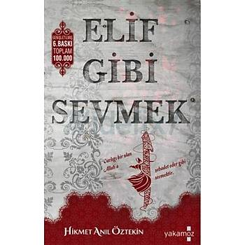 ELÝF GÝBÝ SEVMEK / HÝKMET ANIL ÖZTEKÝN