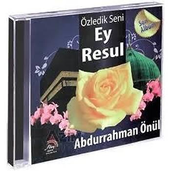 ABDURRAHMAN ÖNÜL & ÖZLEDÝK SENÝ EY RESUL