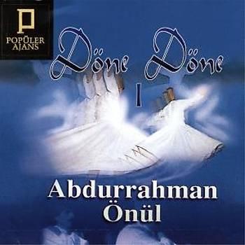 ABDURRAHMAN ÖNÜL & DÖNE DÖNE 1