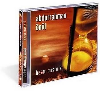 ABDURRAHMAN ÖNÜL & HAZIRMISIN