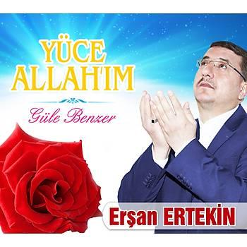 Erþan Ertekin - Yüce Allah'ým & Güle Benzer