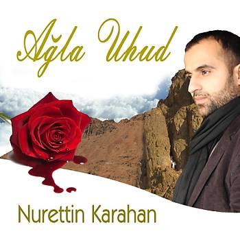 Nurettin Karahan & Ağla Uhud