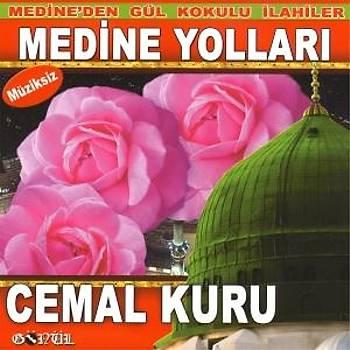CEMAL KURU & MEDÝNE YOLLARI