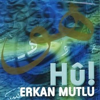 ERKAN MUTLU & HU