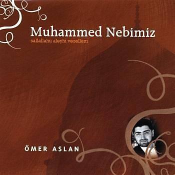 Muhammed Nebimiz - Ömer Aslan