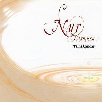 Nur Yaðmuru - Talha Candar