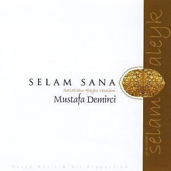 Selam Sana - Mustafa Demirci