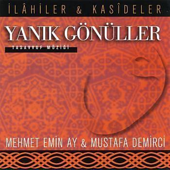 Yanýk Gönüller - Mehmet Emin Ay - Mustafa Demirci