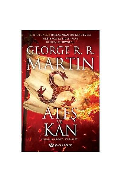 Ateþ ve Kan - George R. R. Martin