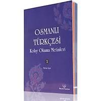 Osmanlýca Türkçesi Kolay Okuma Metinleri 2/ METÝN UÇAR