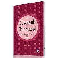 Osmanlý Türkçesi Kolay Okuma Metinleri 3/ Metin Uçar