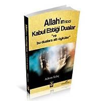 Allah'ýn (cc) Kabul Ettiði Dualar ve Bu Dualara Ait Öyküler,Adem Kýlýç