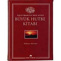 Büyük Hutbe Kitabý, Süleymaniye'den Hitap,Ömer Öztop