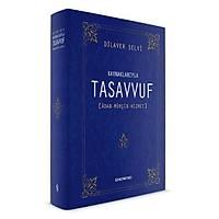 Kaynaklarýyla Tasavvuf, Adab - Mürþit - Hizmet,Doç. Dr. Dilaver Selvi