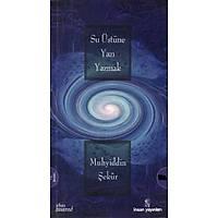 Su Üstüne Yazý Yazmak,Muhyiddin Þekur