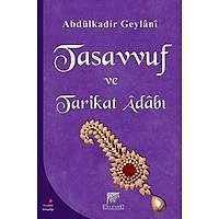 Tasavvuf ve Tarikat Adabý,Seyyid Abdülkadir Geylani