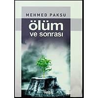 Ölüm ve Sonrasý,Mehmed Paksu