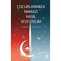 Çocuklarýmýza Namazý Nasýl Sevdirelim?Ahmet Bulut