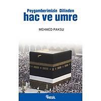 Peygamberimizin Dilinden Hac ve Umre,Mehmed Paksu