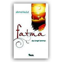 Fatma,Dua Engel Tanýmaz,Ahmet Bulut