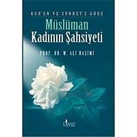 Kur'an ve Sünnet'e Göre Müslüman Kadýnýn Þahsiyeti