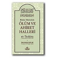 Bütün Yönleriyle Ölüm ve Ahiret Halleri-Et-Tezkira