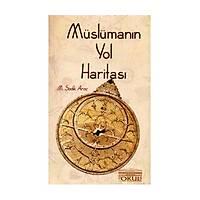 Müslümanýn Yol Haritasý, M. Sadýk Araç