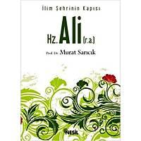 Ýlim Þehrinin Kapýsý Hz. Ali (r.a),Prof. Dr. Murat Sarýcýk