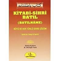 Kitabi-Sihri Batýl (Batýlname),Þefik Bin Yakup Ýskilifi