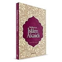 Delilleriyle İslam Akaidi,Hüseyin Okur