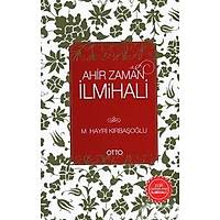 Ahir Zaman Ýlmihali,M. Hayri Kýrbaþoðlu