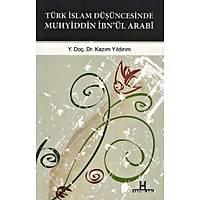 Türk-Ýslam Düþüncesinde Muhyiddin Ýbn'ül Arabi