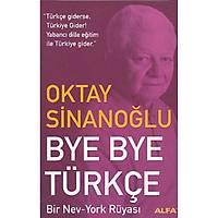 Bye Bye Türkçe Bir Nev-York Rüyasý,Oktay Sinanoðlu