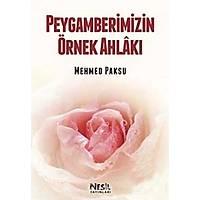 Peygamberimizin Örnek Ahlaký,Mehmed Paksu